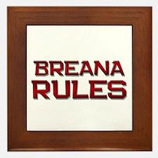 breana rules Framed Tile