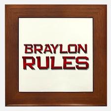 braylon rules Framed Tile
