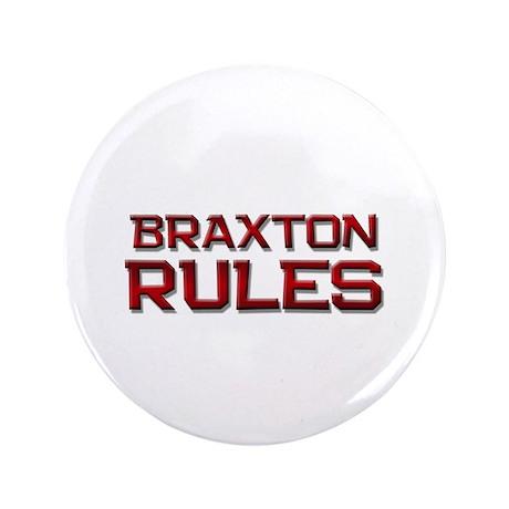 "braxton rules 3.5"" Button"