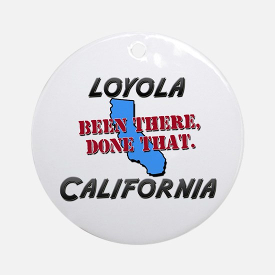 loyola california - been there, done that Ornament