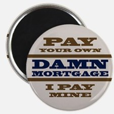 Pay Your Own Mortgage Magnet