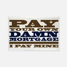 Pay Your Own Mortgage Rectangle Magnet