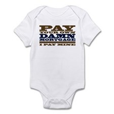 Pay Your Own Mortgage Infant Bodysuit