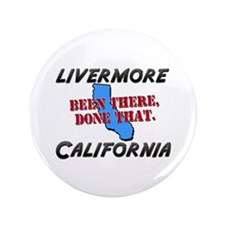 """livermore california - been there, done that 3.5"""""""