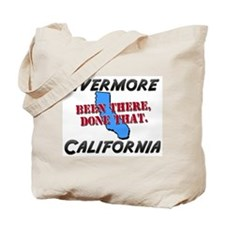 livermore california - been there, done that Tote