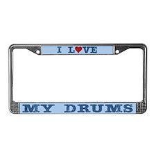 I Love My Drums License Plate Frame