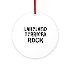 LAKELAND TERRIERS ROCK Ornament (Round)