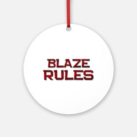 blaze rules Ornament (Round)