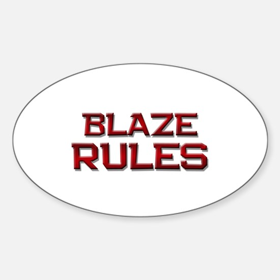 blaze rules Oval Decal