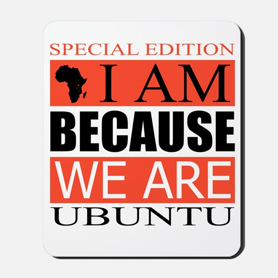 I Am Because We Are Mousepad
