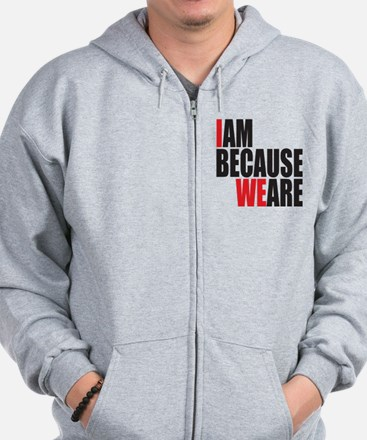 I Am Because We Are Zip Hoodie