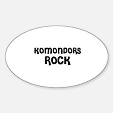 KOMONDORS ROCK Oval Decal