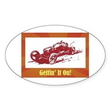 """Gettin' It On"" Oval Bumper Stickers"