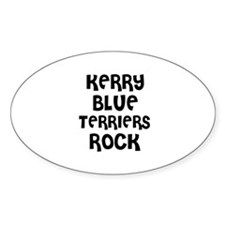 KERRY BLUE TERRIERS ROCK Oval Decal