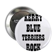 "KERRY BLUE TERRIERS ROCK 2.25"" Button (10 pack)"