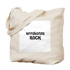 KEESHONDS ROCK Tote Bag
