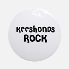 KEESHONDS ROCK Ornament (Round)