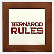 bernardo rules Framed Tile