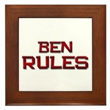 ben rules Framed Tile