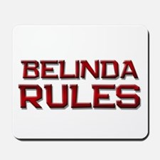 belinda rules Mousepad