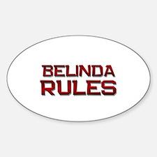 belinda rules Oval Decal