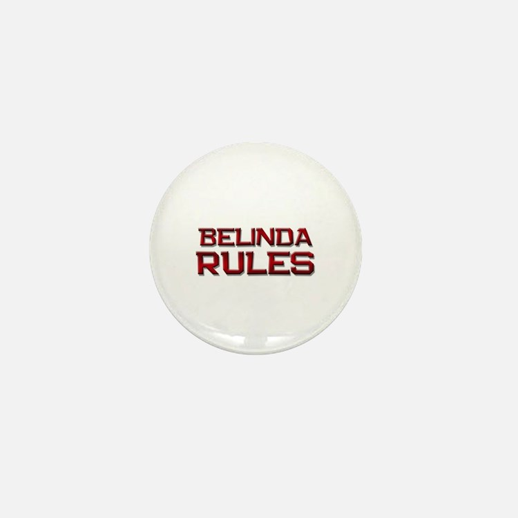 belinda rules Mini Button
