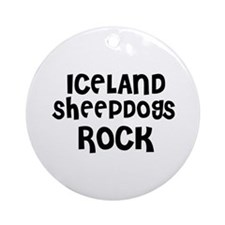 ICELAND SHEEPDOGS ROCK Ornament (Round)