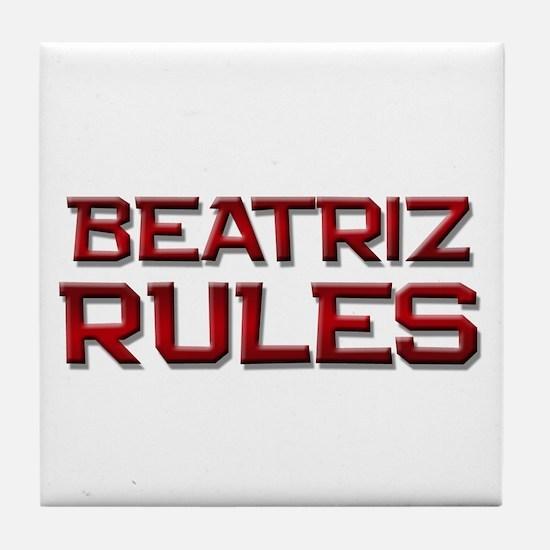 beatriz rules Tile Coaster