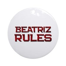 beatriz rules Ornament (Round)