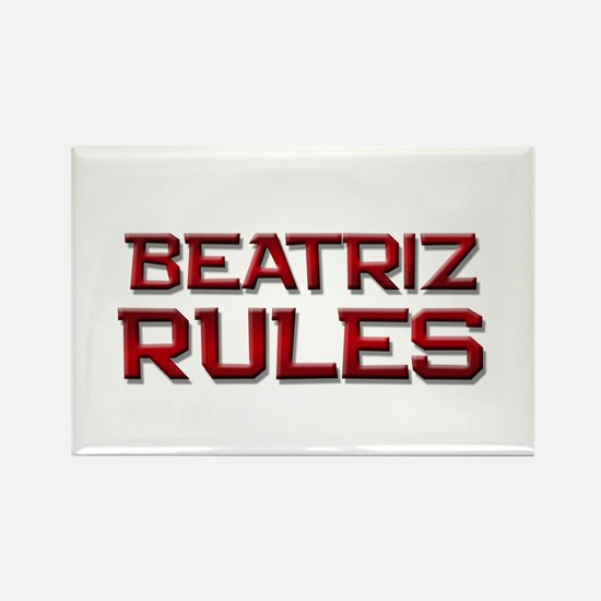 beatriz rules Rectangle Magnet