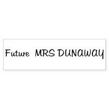 Future MRS DUNAWAY Bumper Bumper Sticker