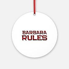 barbara rules Ornament (Round)