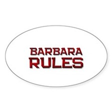 barbara rules Oval Bumper Stickers