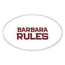 barbara rules Oval Decal