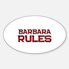 barbara rules Oval Decal