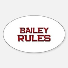 bailey rules Oval Decal