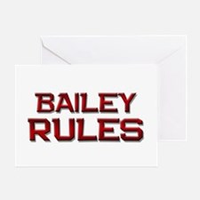 bailey rules Greeting Card