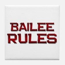 bailee rules Tile Coaster