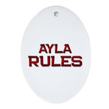 ayla rules Oval Ornament