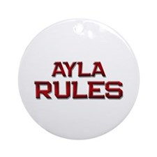 ayla rules Ornament (Round)
