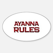 ayanna rules Oval Decal
