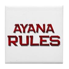 ayana rules Tile Coaster