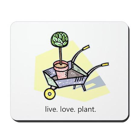 """""""Live. Love. Plant."""" Mousepad"""