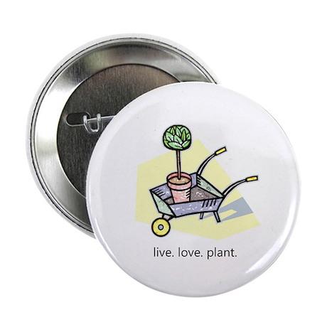 """""""Live. Love. Plant."""" 2.25"""" Button"""