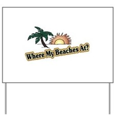 BEACHES Yard Sign