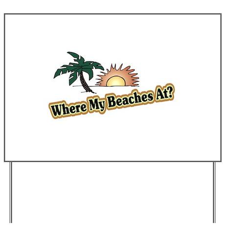 BEACHES Yard Sign