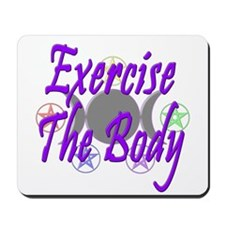 Exercise The Body Mousepad
