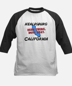 healdsburg california - been there, done that Tee