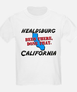 healdsburg california - been there, done that T-Shirt