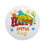 Happy Joyful Day Ornament (Round)